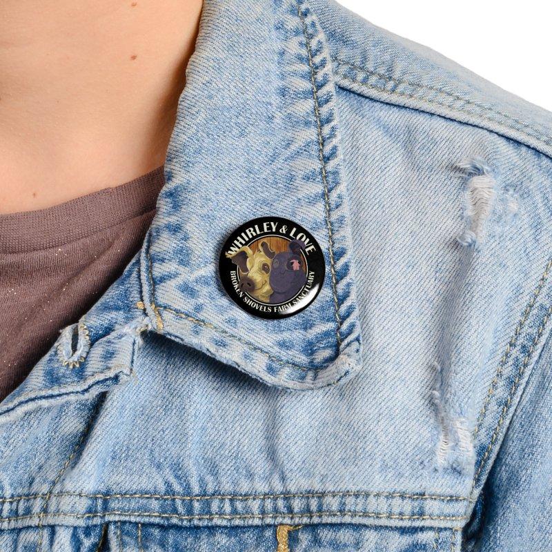 Love & Whirley Accessories Button by Broken Shovels Farm Sanctuary Shop