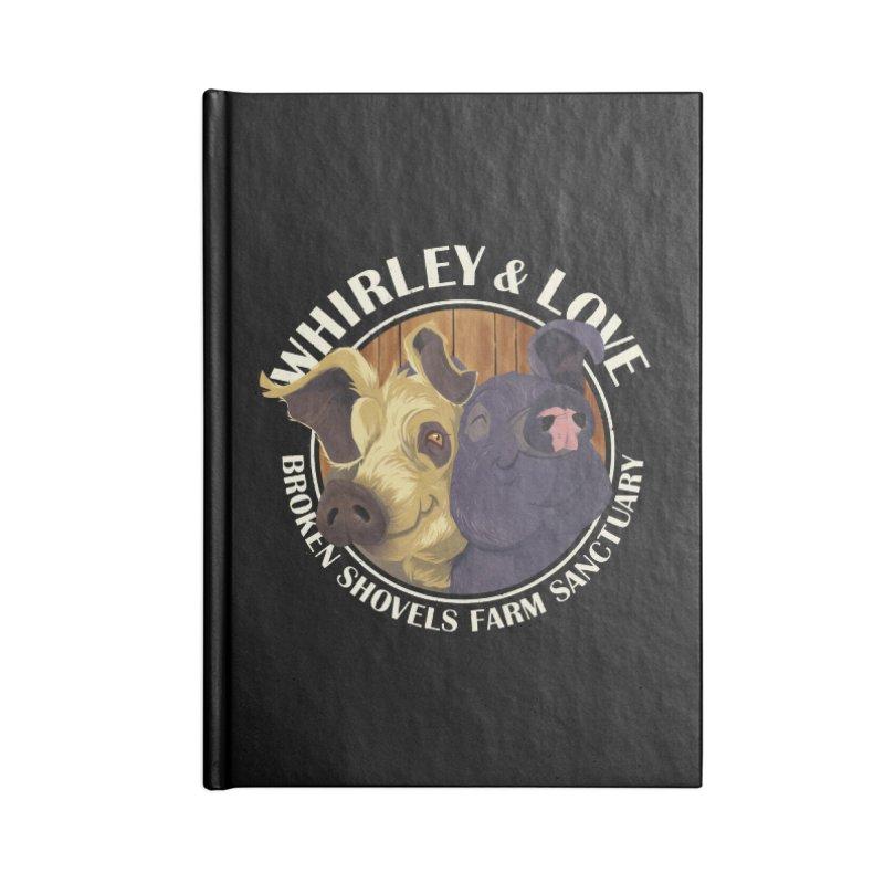 Love & Whirley Accessories Notebook by Broken Shovels Farm Sanctuary Shop