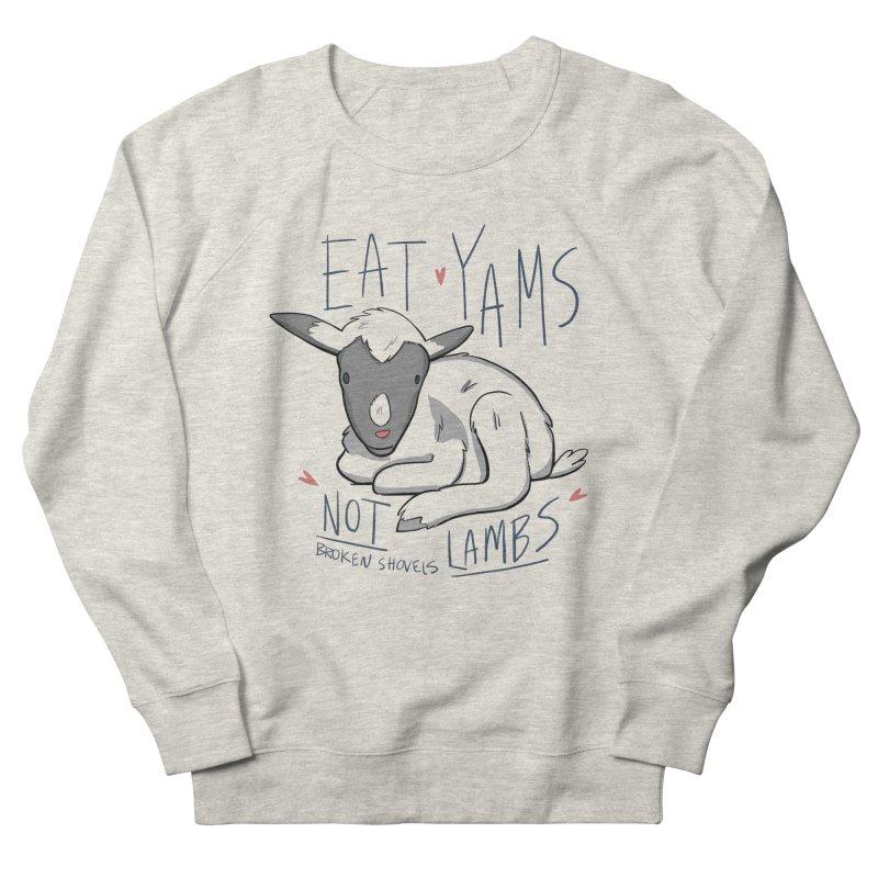 Eat Yams, Not Lambs! Men's Sweatshirt by Broken Shovels Farm Sanctuary Shop