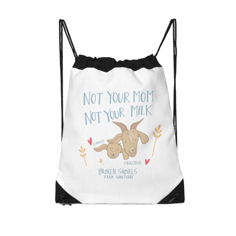 Not Your Mom, Not Your Milk Accessories Bag by Broken Shovels Farm Sanctuary Shop