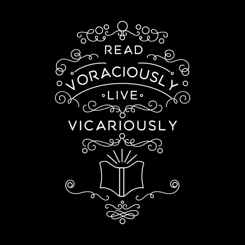 Read Voraciously, Live Vicariously by BumbleBess