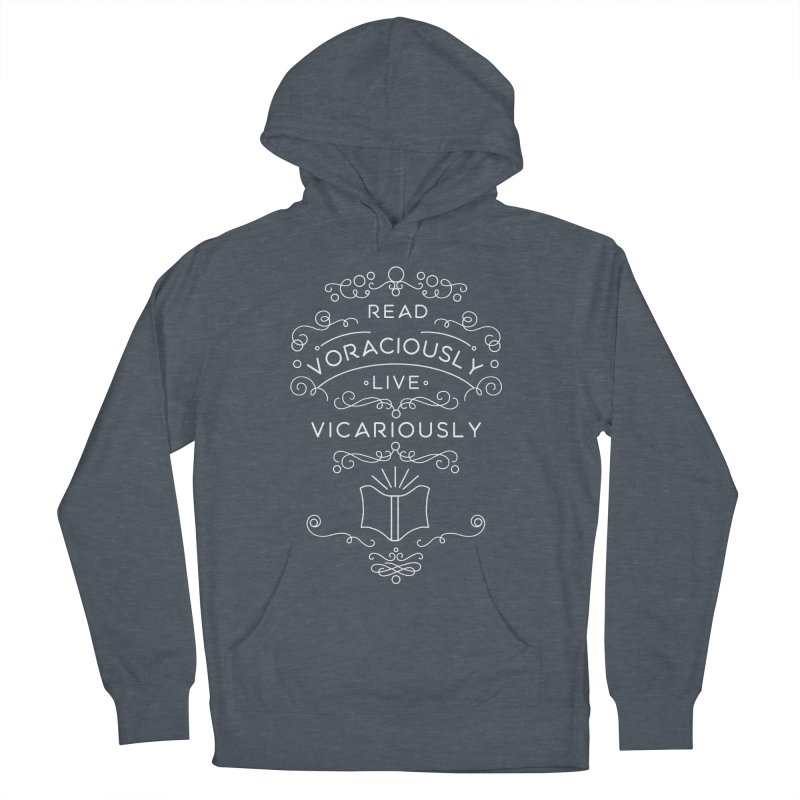 Read Voraciously, Live Vicariously Women's French Terry Pullover Hoody by BumbleBess