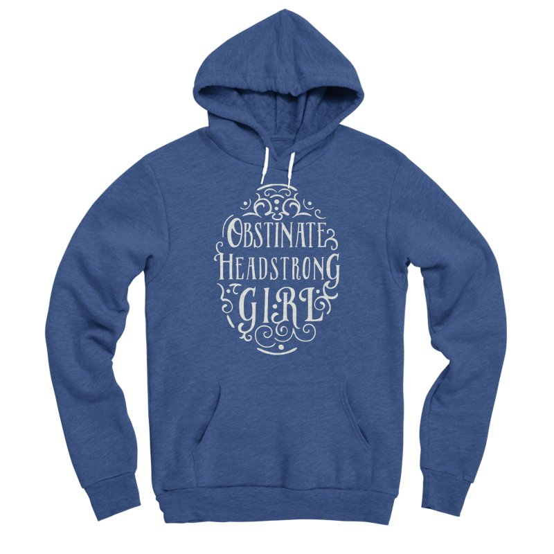 Obstinate, Headstrong Girl Men's Sponge Fleece Pullover Hoody by BumbleBess
