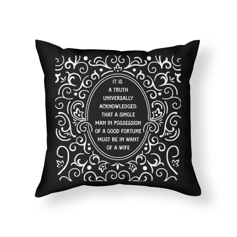 A Truth Universally Acknowledged Home Throw Pillow by BumbleBess
