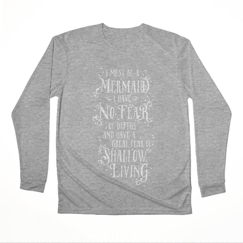 I Must Be a Mermaid Women's Performance Unisex Longsleeve T-Shirt by BumbleBess