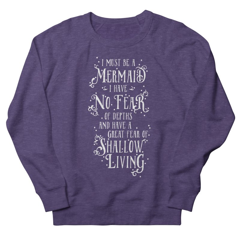 I Must Be a Mermaid Women's French Terry Sweatshirt by BumbleBess