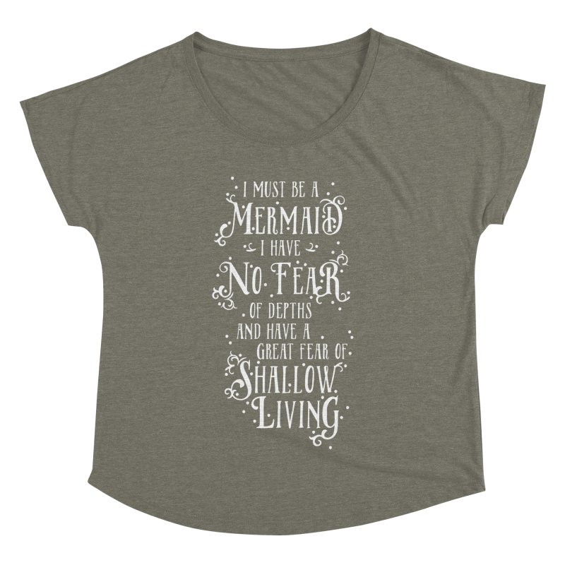 I Must Be a Mermaid Women's Dolman Scoop Neck by BumbleBess