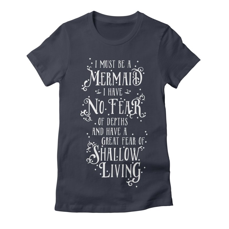 I Must Be a Mermaid Women's Fitted T-Shirt by BumbleBess