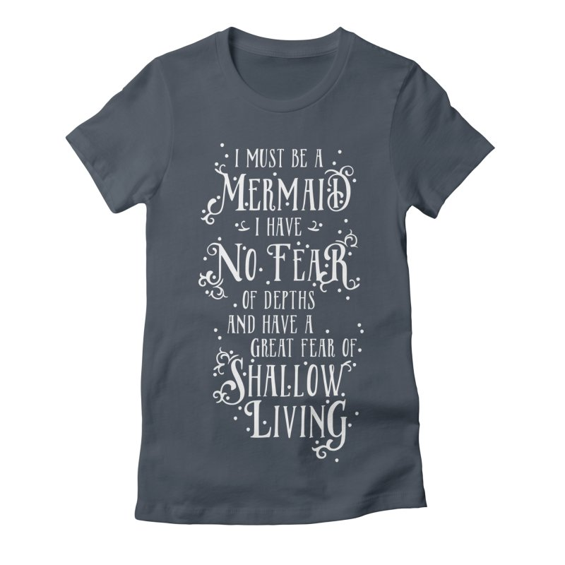 I Must Be a Mermaid Women's T-Shirt by BumbleBess