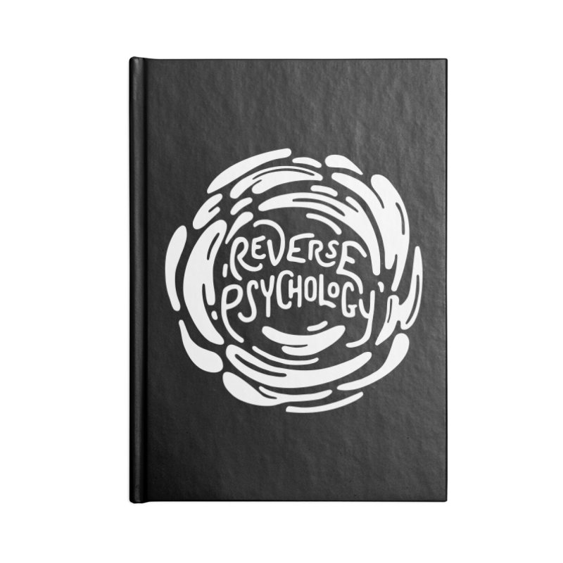 Reverse Psychology Accessories Blank Journal Notebook by BumbleBess