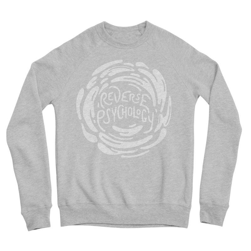 Reverse Psychology Men's Sponge Fleece Sweatshirt by BumbleBess