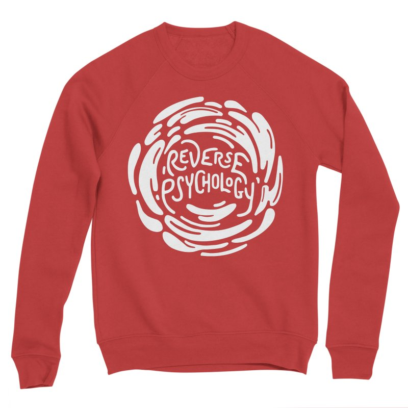 Reverse Psychology Women's Sponge Fleece Sweatshirt by BumbleBess
