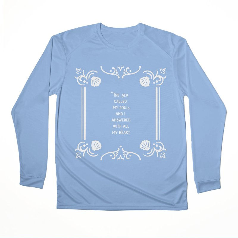 The Sea Called Women's Performance Unisex Longsleeve T-Shirt by BumbleBess