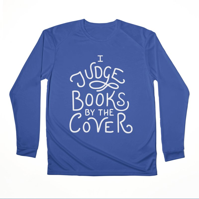 I Judge Books Men's Performance Longsleeve T-Shirt by BumbleBess