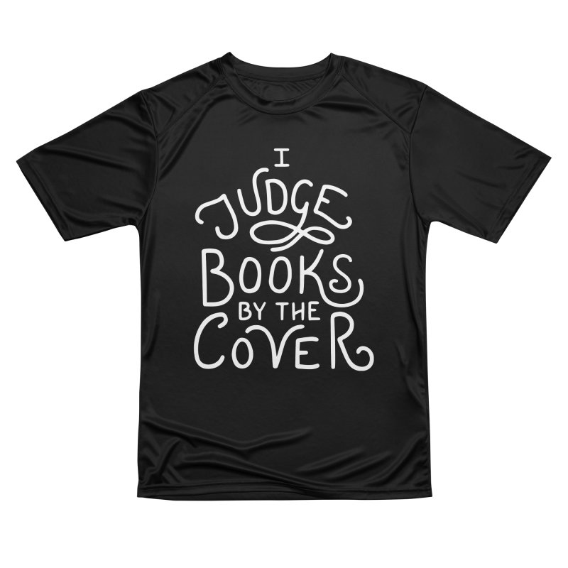 I Judge Books Men's Performance T-Shirt by BumbleBess