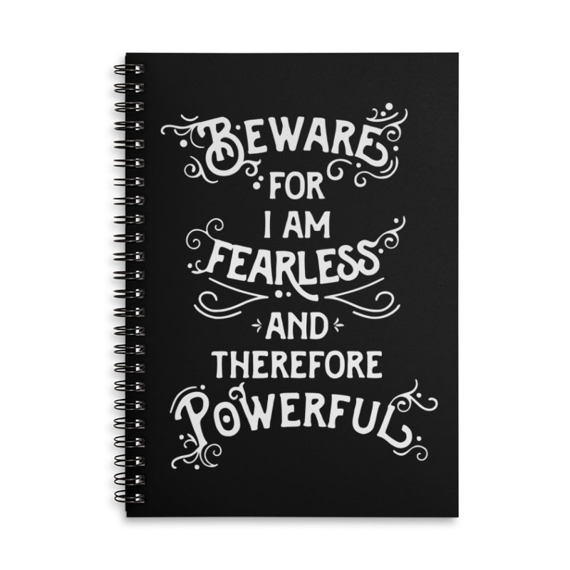 Beware; For I Am Fearless Accessories Lined Spiral Notebook by BumbleBess