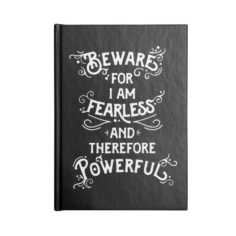 Beware; For I Am Fearless Accessories Blank Journal Notebook by BumbleBess