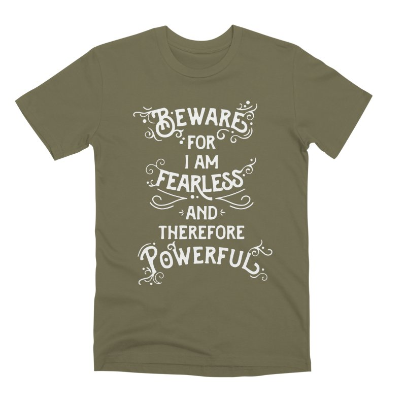 Beware; For I Am Fearless Men's Premium T-Shirt by BumbleBess