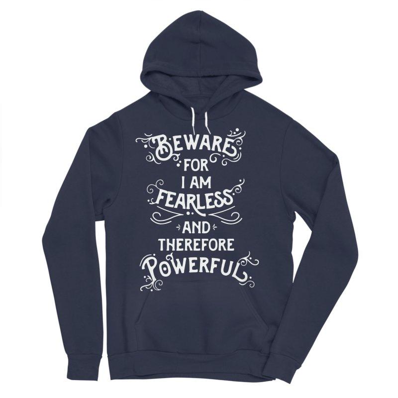 Beware; For I Am Fearless Men's Sponge Fleece Pullover Hoody by BumbleBess