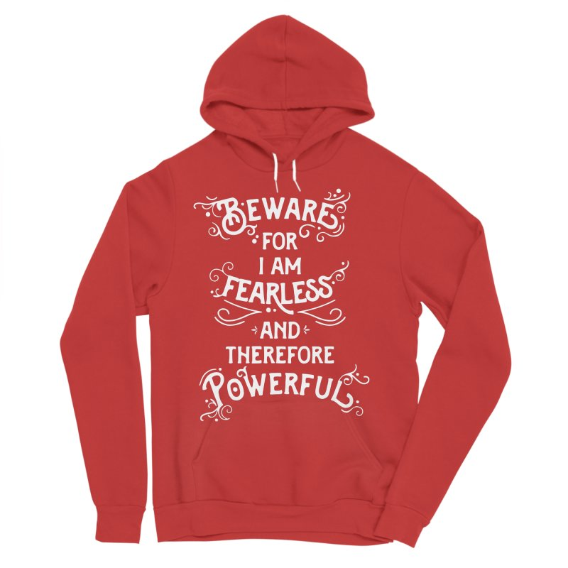 Beware; For I Am Fearless Men's Pullover Hoody by BumbleBess