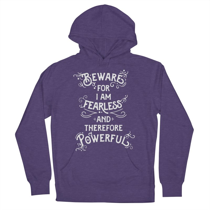 Beware; For I Am Fearless Men's French Terry Pullover Hoody by BumbleBess