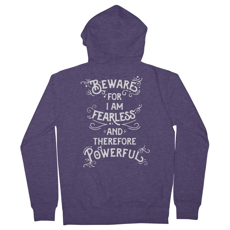 Beware; For I Am Fearless Men's French Terry Zip-Up Hoody by BumbleBess