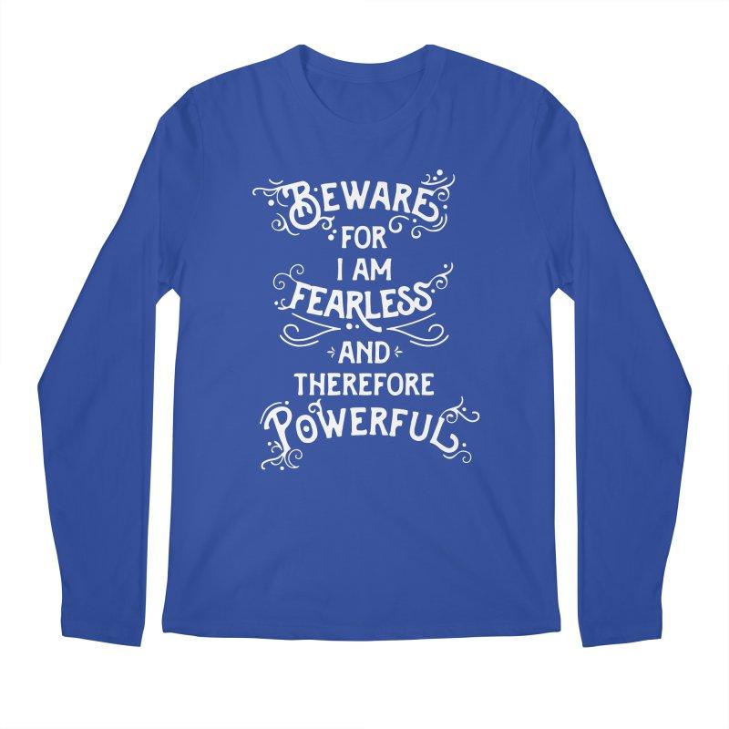 Beware; For I Am Fearless Men's Regular Longsleeve T-Shirt by BumbleBess