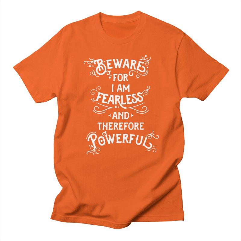 Beware; For I Am Fearless Men's Regular T-Shirt by BumbleBess