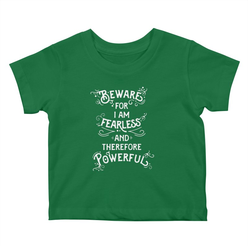Beware; For I Am Fearless Kids Baby T-Shirt by BumbleBess