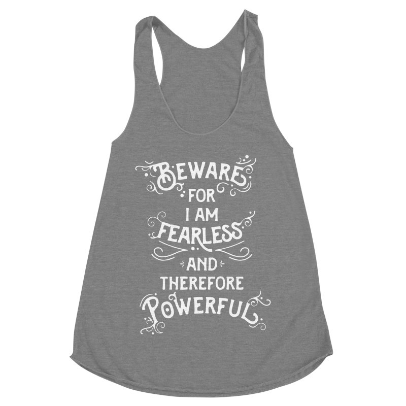 Beware; For I Am Fearless Women's Racerback Triblend Tank by BumbleBess