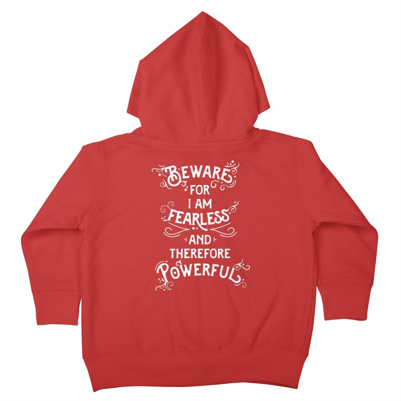 Beware; For I Am Fearless Kids Toddler Zip-Up Hoody by BumbleBess