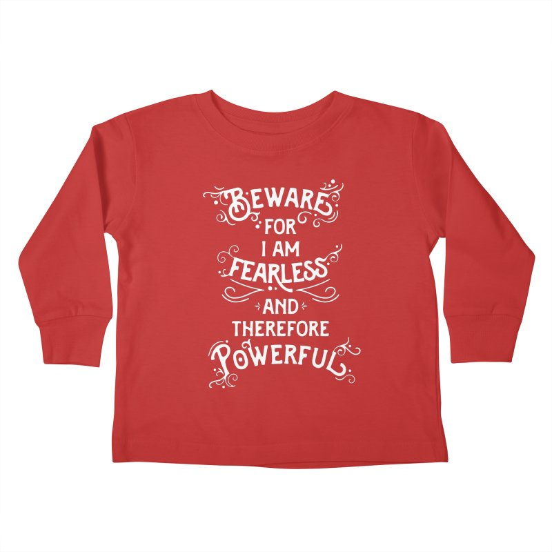 Beware; For I Am Fearless Kids Toddler Longsleeve T-Shirt by BumbleBess