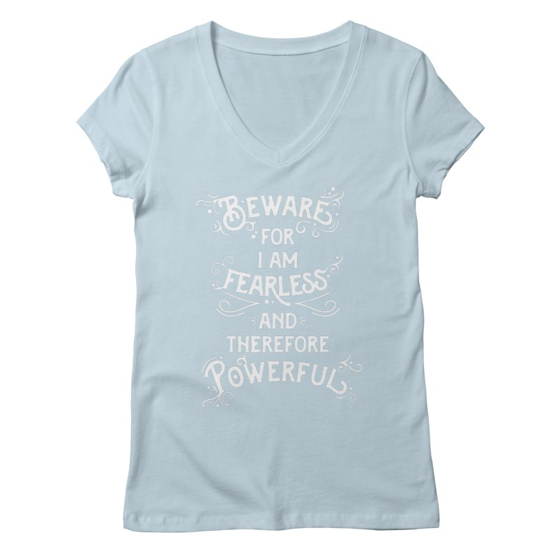 Beware; For I Am Fearless Women's Regular V-Neck by BumbleBess
