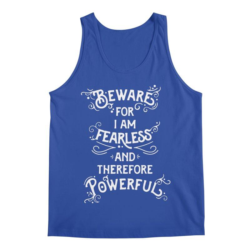 Beware; For I Am Fearless Men's Regular Tank by BumbleBess