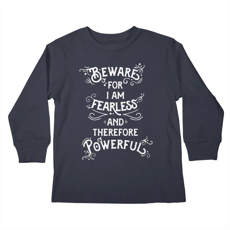 Beware; For I Am Fearless Kids Longsleeve T-Shirt by BumbleBess