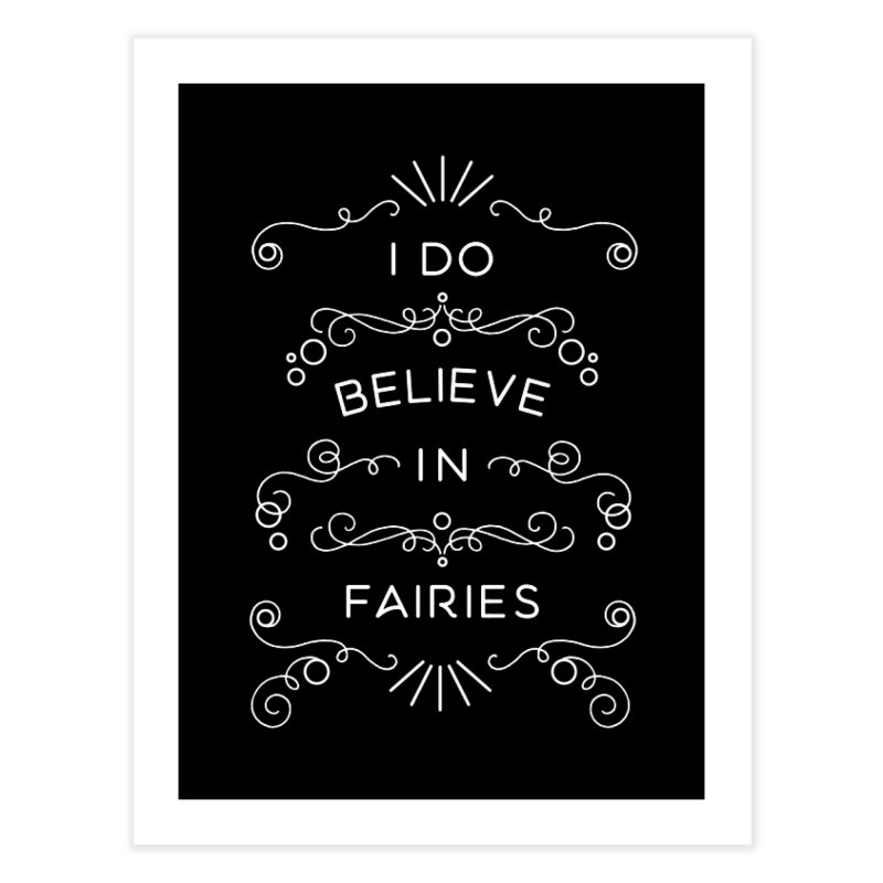 I Do Believe in Fairies Home Fine Art Print by BumbleBess