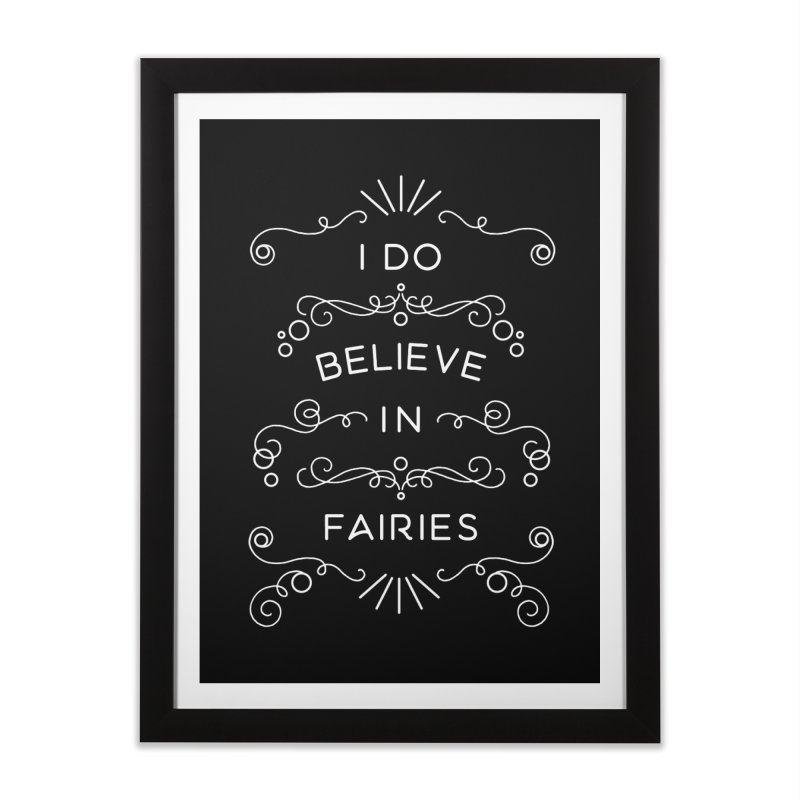 I Do Believe in Fairies Home Framed Fine Art Print by BumbleBess