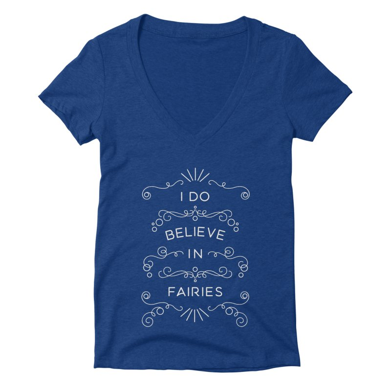I Do Believe in Fairies Women's Deep V-Neck V-Neck by BumbleBess