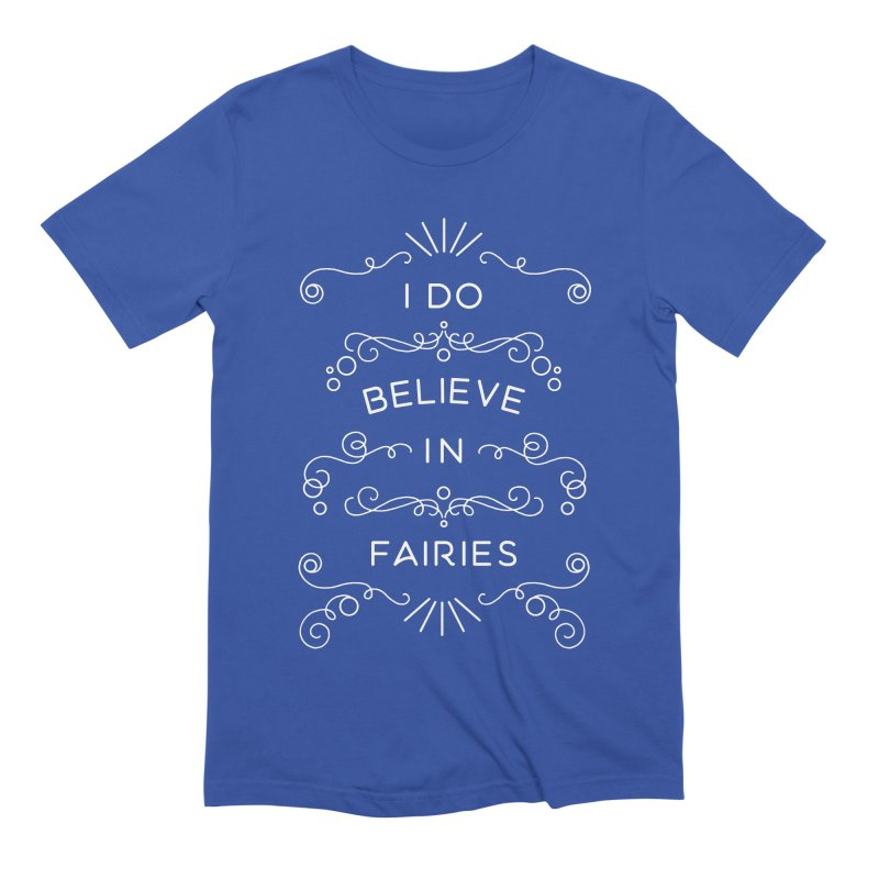 I Do Believe in Fairies Men's Extra Soft T-Shirt by BumbleBess