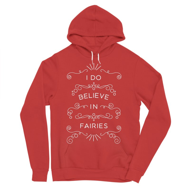 I Do Believe in Fairies Men's Pullover Hoody by BumbleBess