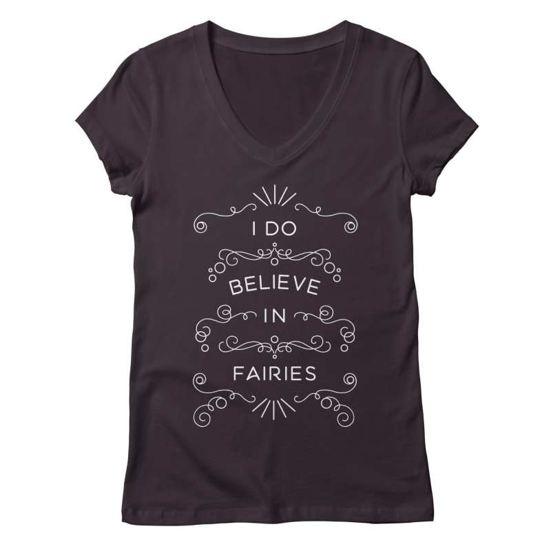 I Do Believe in Fairies Women's Regular V-Neck by BumbleBess