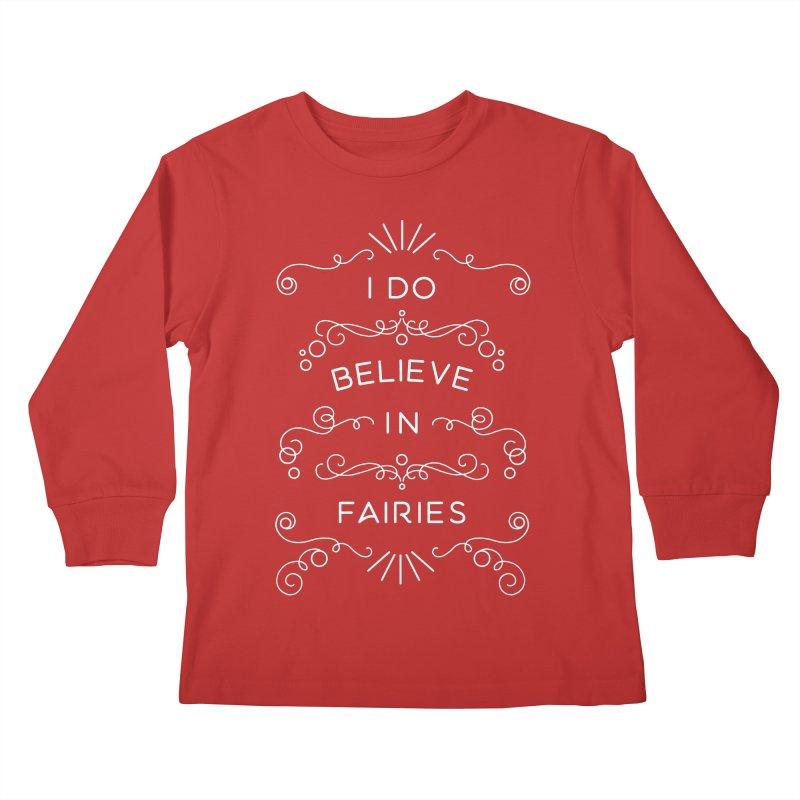 I Do Believe in Fairies Kids Longsleeve T-Shirt by BumbleBess