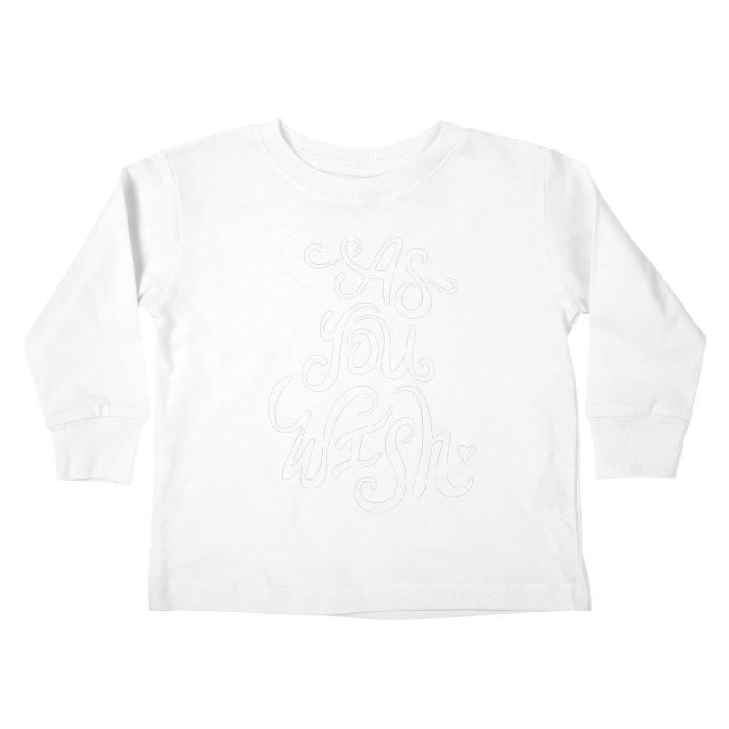 As You Wish Kids Toddler Longsleeve T-Shirt by BumbleBess