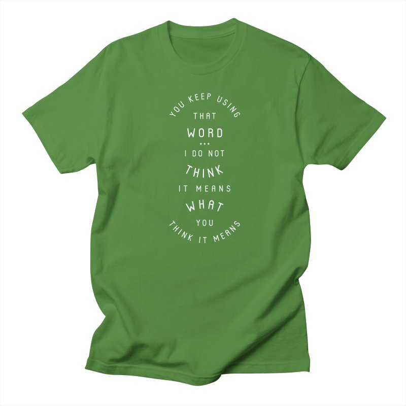 That Word Does Not Mean What You Think It Means Men's Regular T-Shirt by BumbleBess
