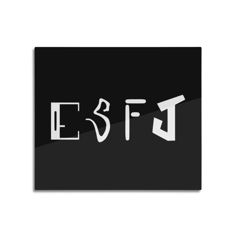 ESFJ Home Mounted Aluminum Print by BumbleBess