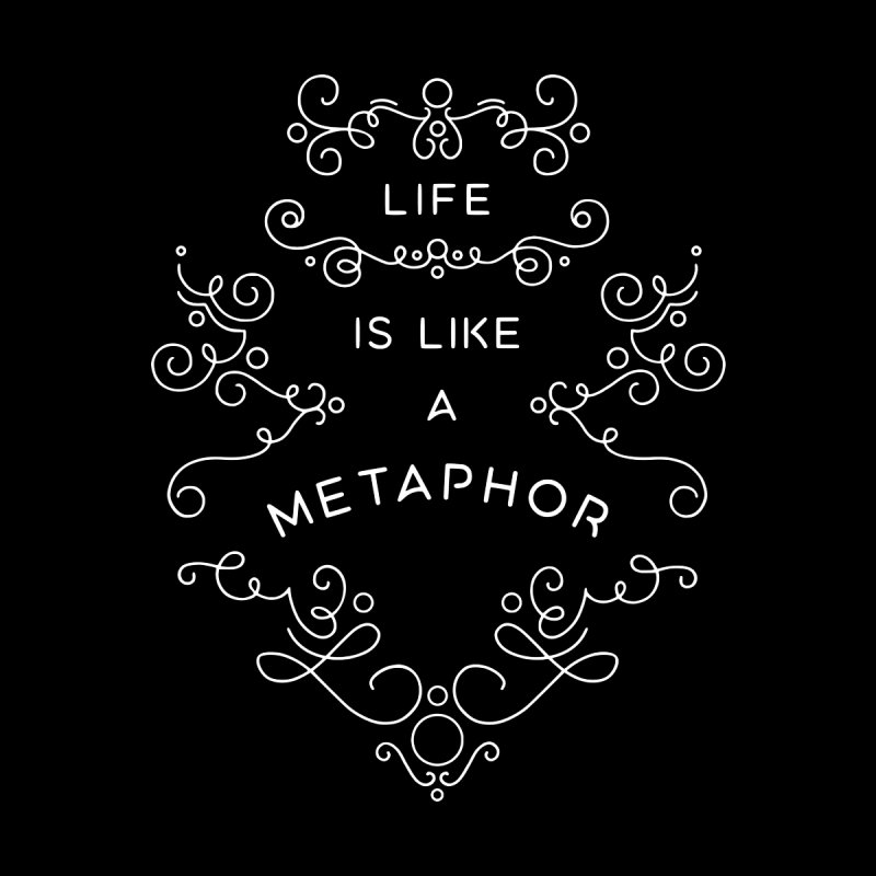 Life is Like a Metaphor Women's V-Neck by BumbleBess