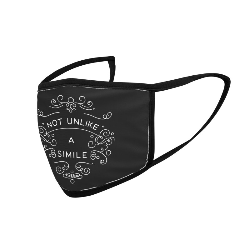 Not Unlike a Simile Accessories Face Mask by BumbleBess