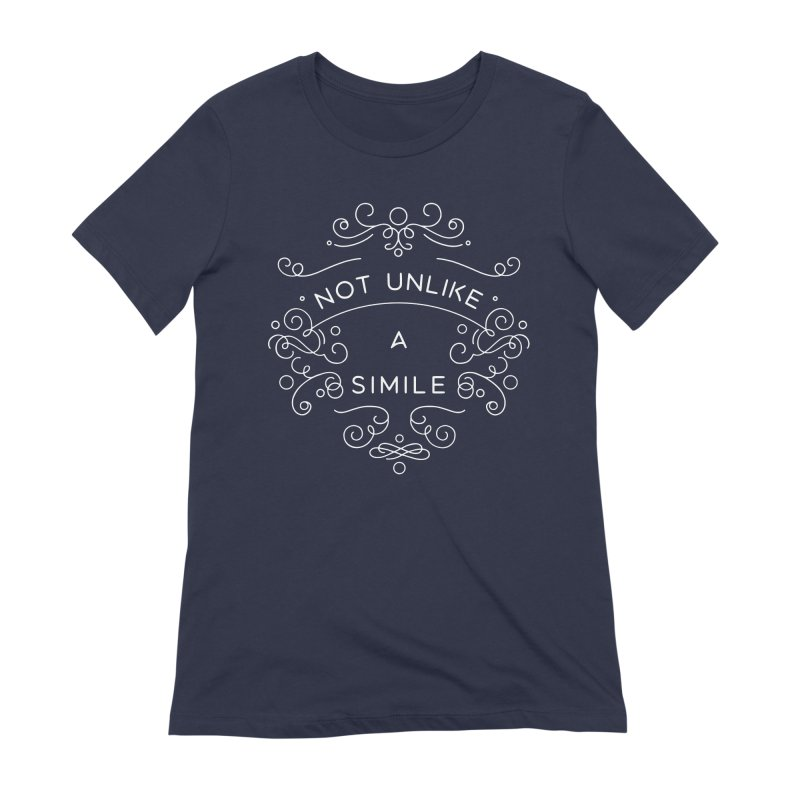 Not Unlike a Simile Women's T-Shirt by BumbleBess