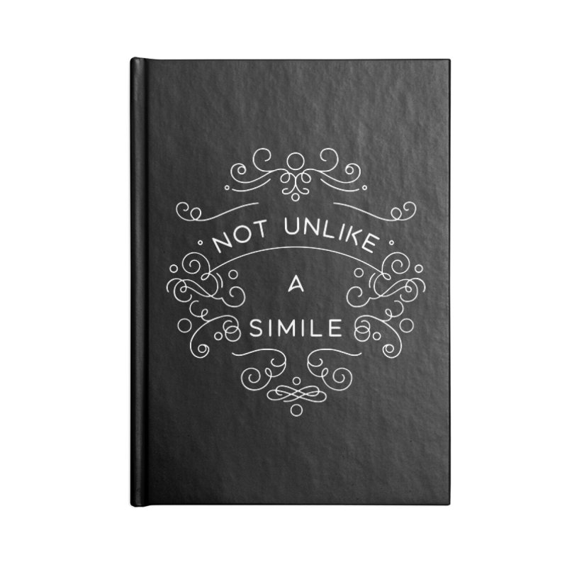 Not Unlike a Simile Accessories Notebook by BumbleBess