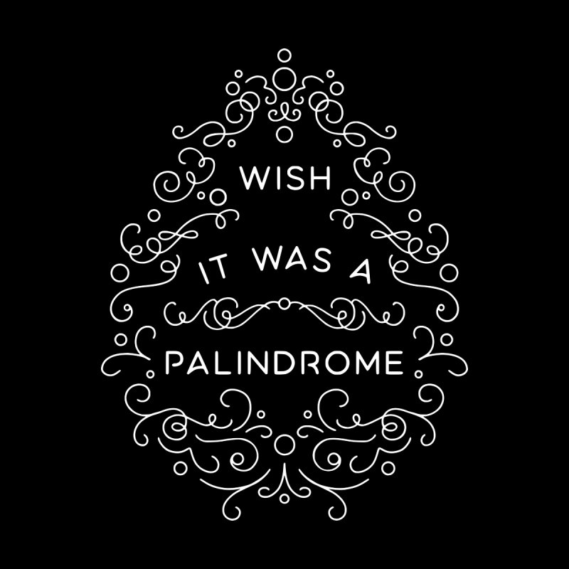 Wish it Was a Palindrome Women's V-Neck by BumbleBess